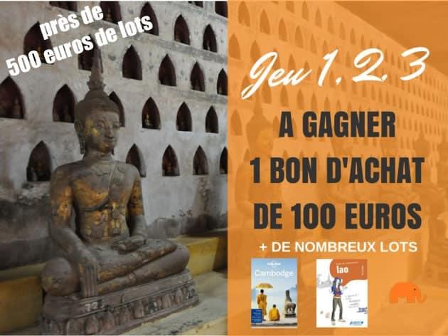 [TERMINE] 500 euros de lots à gagner: jeu Ici Laos Cambodge «Un deux trois»