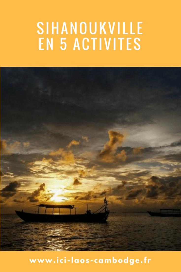 Sihanoukville en 5 activités