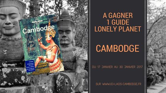 Concours : A gagner un guide Lonely Planet Cambodge 10ème édition